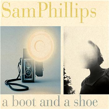 sam-phillips-a-boot-and-a-shoe